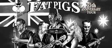 Fat Pigs & Steady Eddie – 35-Year Anniversary