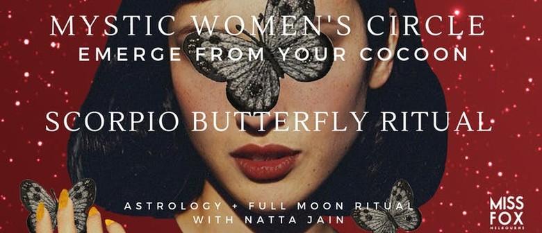 Mystic Women's Circle: Scorpio Butterfly Ritual