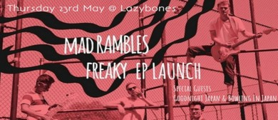Mad Rambles – Freaky EP Launch