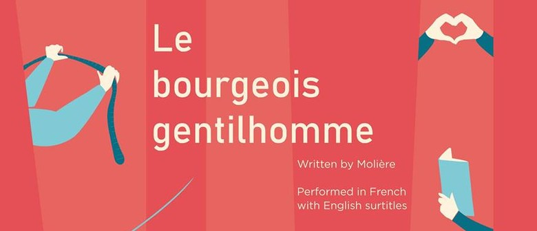 Le Bourgeois Gentilhomme – Comedy-Ballet Play