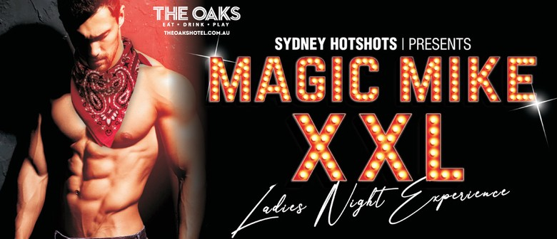 Sydney Hotshots, Magic Mike XXL, Late Night Exerience