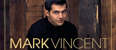 Mark Vincent – A Tribute to Mario Lanza
