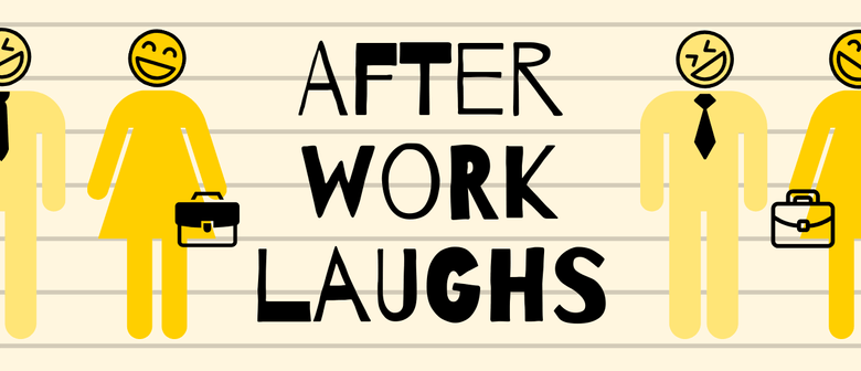 After Work Laughs: POSTPONED