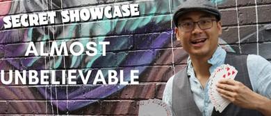 Secret Showcase: Almost Unbelievable!