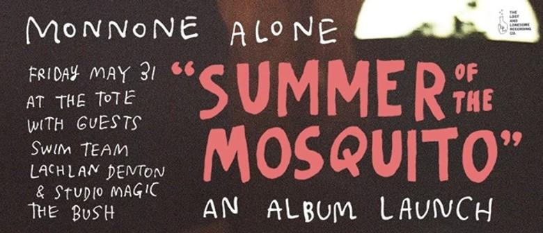 Monnone Alone – Summer of the Mosquito Album Tour
