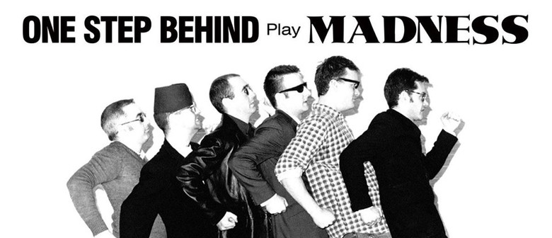 One Step Behind – Madness Tribute