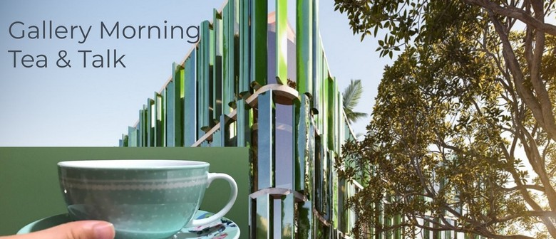 Gallery Morning Tea & Talk