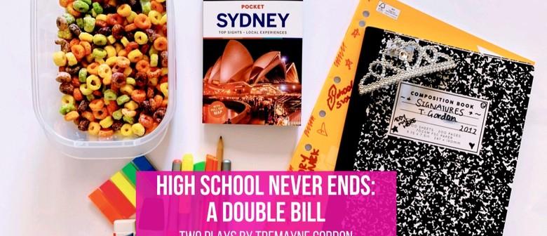 High School Never Ends: A Double Bill
