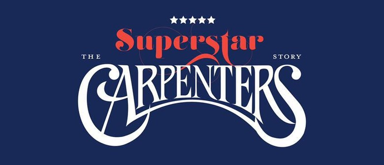 Superstar – The Carpenters Story - Adelaide - Eventfinda