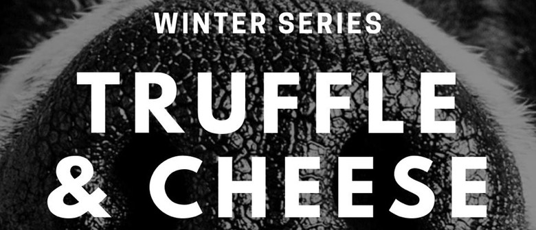 Winter Series: Truffle & Cheese