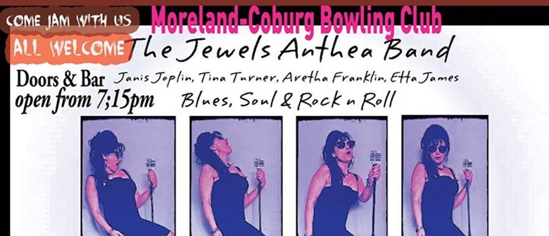 Anthea Jewels Band: Thursday Jam Night Including Our Blues