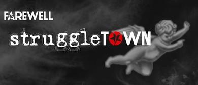 Farewell Struggletown