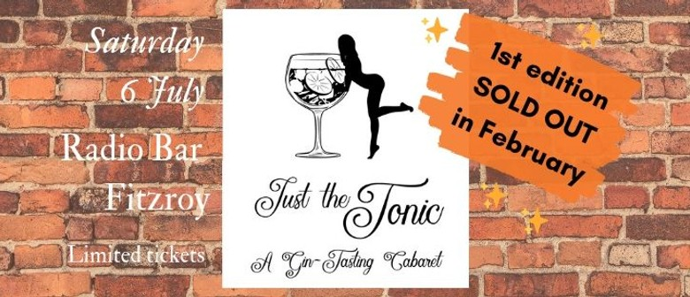 Just the Tonic II: A Gin Tasting Cabaret