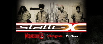 Static-X, Wednesday 13 + Dope
