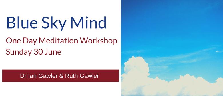 Blue Sky Mind: One Day Meditation Workshop With Ian Gawler