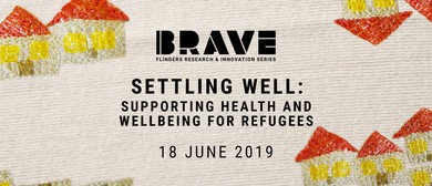 Brave Flinders Research & Innovation Series – Settling Well
