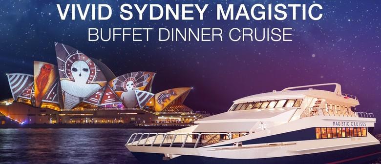 Magistic Vivid Sydney Dinner Cruises