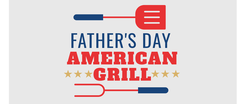 Father's Day American Grill