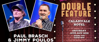 Comedy Double Feature - Paul Brasch & Jimmy Poulos