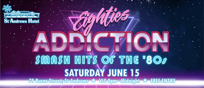 Eighties Addiction Hits of The '80s Live