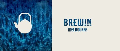 BrewIN Melbourne: A Slow Tea Event
