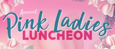Annual Pink Ladies Luncheon