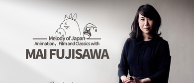 Melody of Japan: Animation, Film & Classics W/ Mai Fujisawa