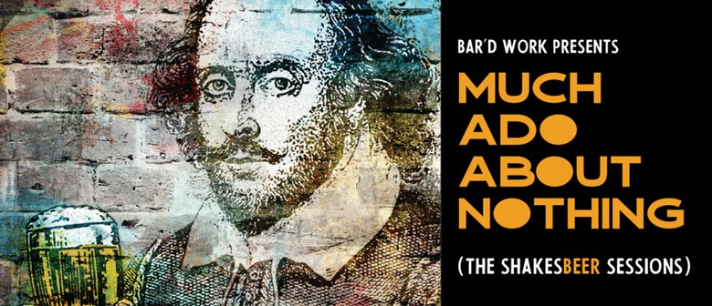 The Shakesbeer Sessions: Much Ado About Nothing