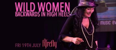 Wild Women – Backwards In High Heels