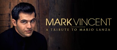 Mark Vincent: A Tribute To Mario Lanza