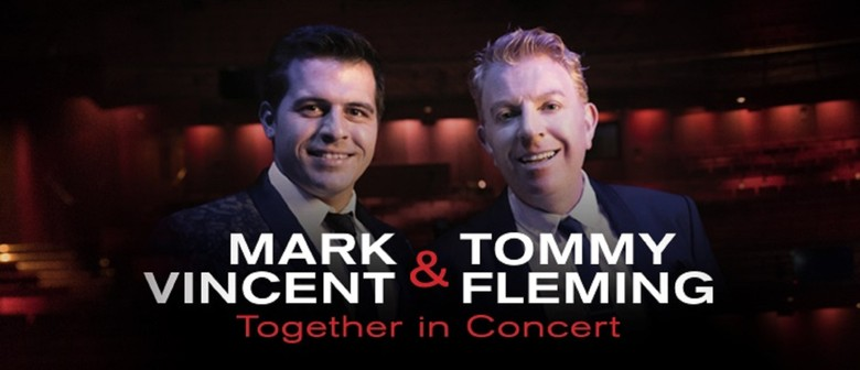 Mark Vincent & Tommy Fleming: Together In Concert