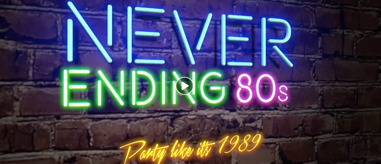 Never Ending 80s – Party Like It's 1989