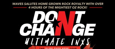 Don't Change – The Ultimate INXS Show