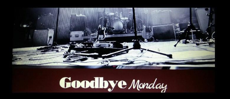 Goodbye Monday