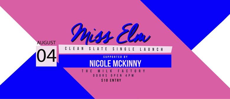 Miss Elm Clean Slate Single Luanch