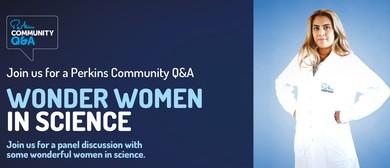 Perkins Community Q&A: Wonder Women in Science