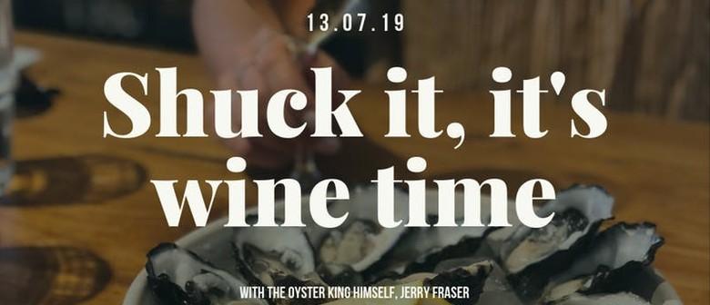 Shuck It, It's Wine Time