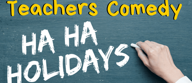 Teachers Comedy: Ha Ha Holidays