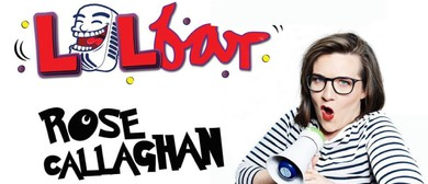 LOLbar – Stand Up Comedy Starring Rose Callaghan