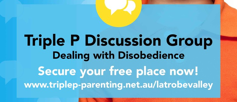 Triple P – Dealing With Disobedience Discussion Group