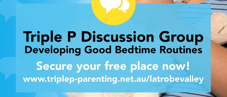 Triple P – Developing Good Bedtime Routines Discussion