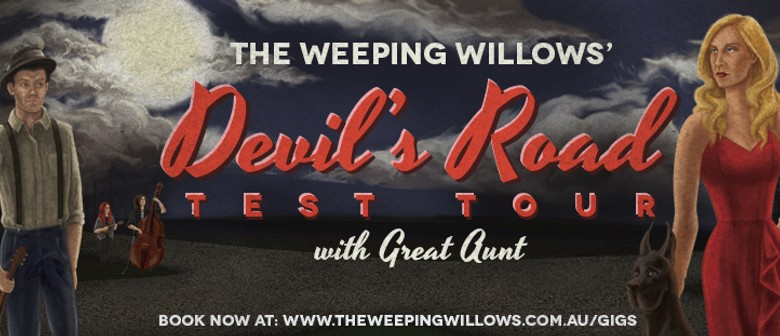 Devil's Road Test Tour - The Weeping Willows and Great Aunt