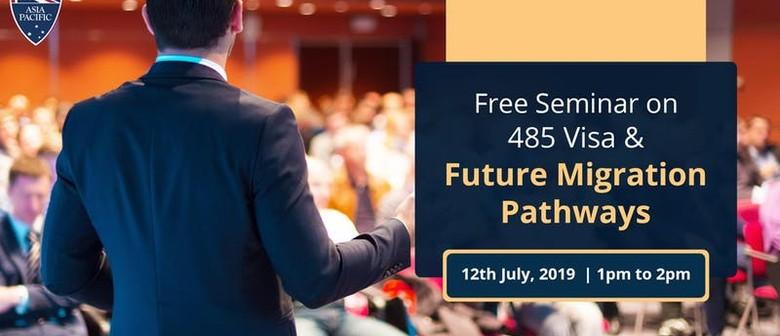 485 Visa & Future Migration Pathways Seminar
