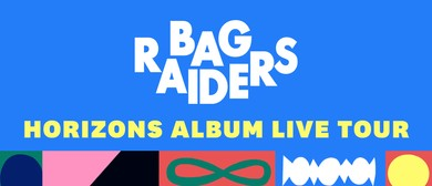 Bag Raiders - Horizons Album Tour