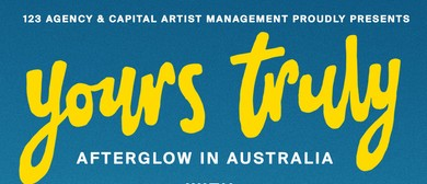 Yours Truly – Afterglow Headline Tour