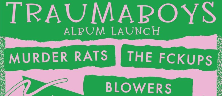 Traumaboys LP Launch with Murder Rats, Fckups, Blowers