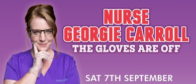 Nurse Georgie Carroll: The Gloves Are Off
