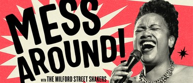 Mess Around With the Milford Street Shakers