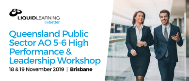 Qld Public Sector AO 5–6 High Performance Workshop