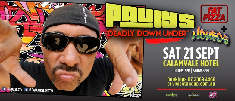 Paul Fenech's Fat Pizza/Housos/Deadly Down Under Comedy Show